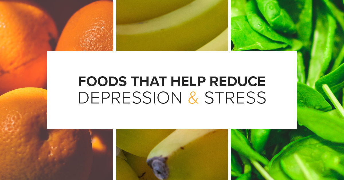 6-10-19_Foods-to-Reduce-Depression-and-Stress_Header_FINAL